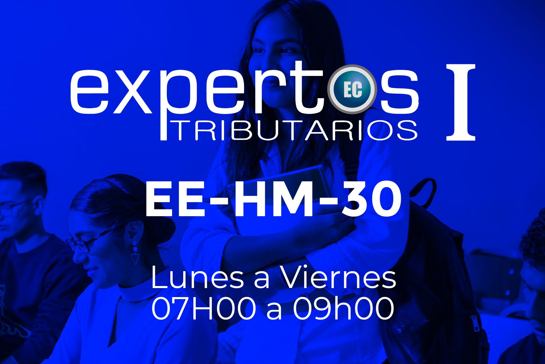 30 - EXPERTOS TRIBUTARIOS - LUNES A VIERNES - 07:00 A 09:00